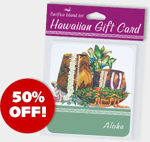 Hawaiian Gift Cards- ON SALE 50% OFF!
