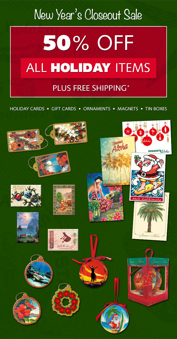 New Year's Closeout Sale - 50% Off All Holiday Items Plus Free Shipping