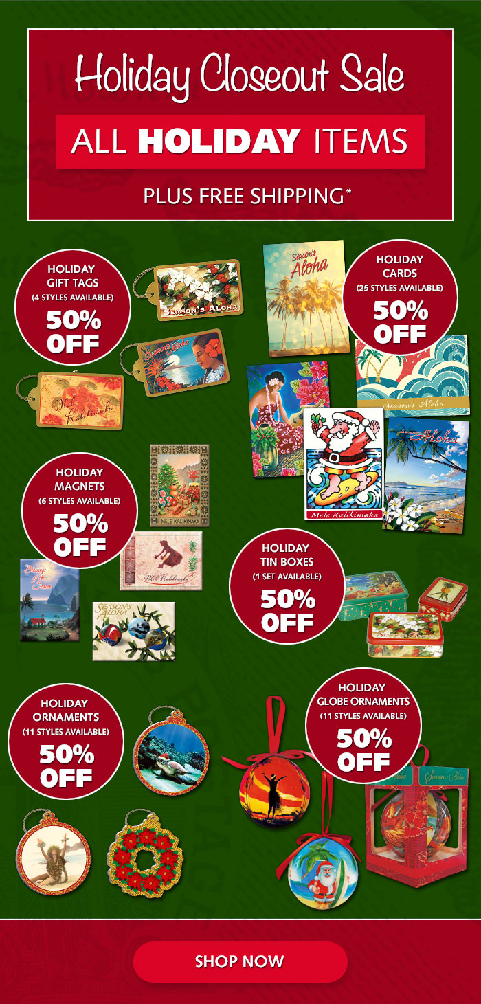 Holiday Closeout Sale - 50% Off All Holiday Items Plus Free Shipping