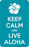 Keep Calm and Live Aloha - Hawaii Decal