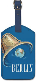Berlin Germany - Is Calling the World - Visit the City of the World Freedom Bell - Leatherette Luggage Tags
