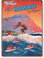 Fly To Hawaii by Clipper, Pan American World Airways - Hawaiian Vintage Metal Signs