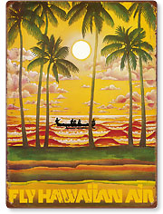 Hawaii Outrigger on Sunset - Fly Hawaiian Air - Hawaiian Airlines - Hawaiian Vintage Metal Signs